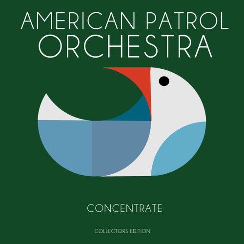 Concentrate de The American Patrol Orchestra