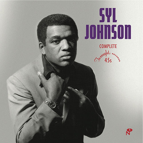 The Complete Twinight Singles by Syl Johnson