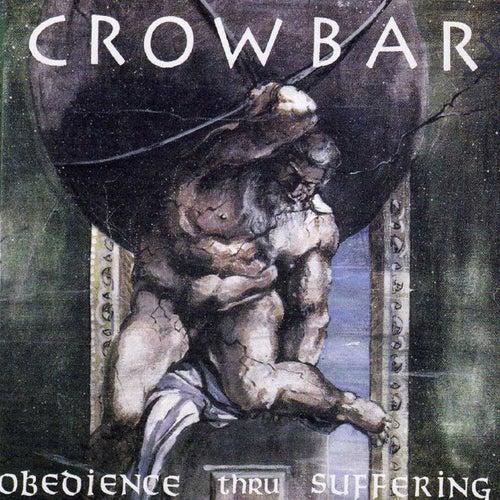 Obedience Thru Suffering de Crowbar