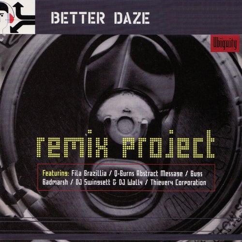 Remix Project by Better Daze
