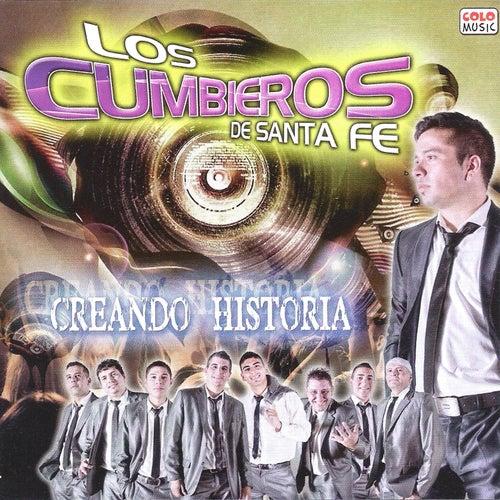 Creando Historia de Los Cumbieros de Santa Fe