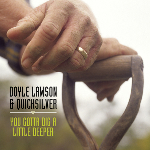You Gotta Dig A Little Deeper by Doyle Lawson