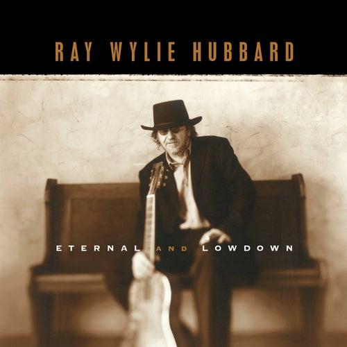 Eternal And Lowdown von Ray Wylie Hubbard