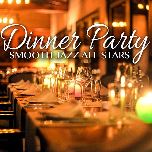 Dinner Party Smooth Jazz von Smooth Jazz Allstars