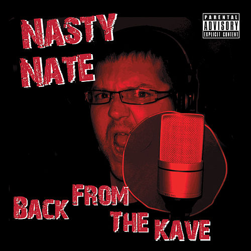 Back from the Kave von Nasty Nate