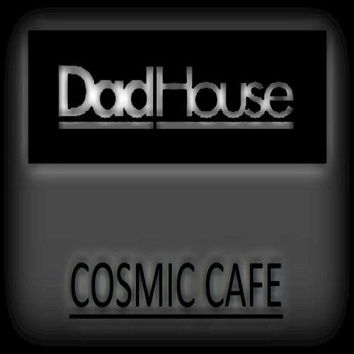 DadHouse: Cosmic Cafe von Original Soul Boy