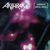 Sound of White Noise - Expanded Edition by Anthrax