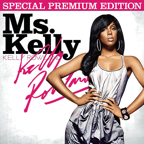 Ms. Kelly von Kelly Rowland
