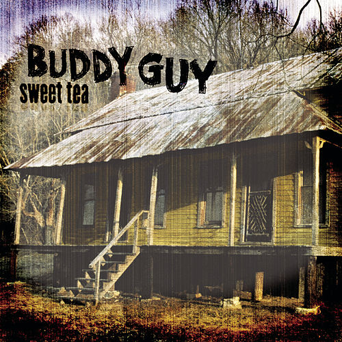 Sweet Tea von Buddy Guy