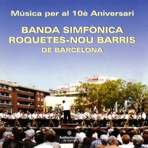 Música Per Al 10è Aniversari by Banda Simfònica Roquetes-Nou Barris de Barcelona