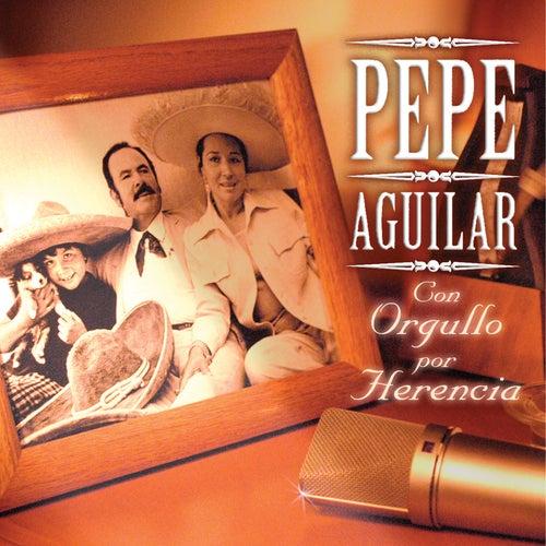 Con Orgullo Por Herencia de Pepe Aguilar