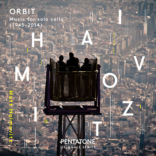 Orbit: Music for Solo Cello von Matt Haimovitz