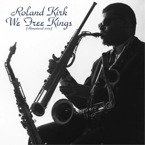 We Free Kings (Remastered 2015) de Roland Kirk