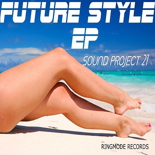 Future Style - Single by Sound Project 21