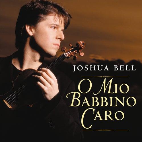 Gianni Schicchi: O mio babbino caro (Arr. C. Leon for Violin & Orchestra) - Single de Joshua Bell
