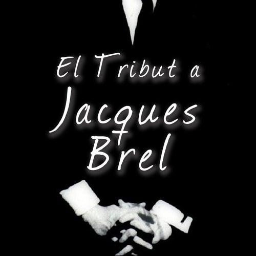 El Tribut a Jacques Brel by Various Artists