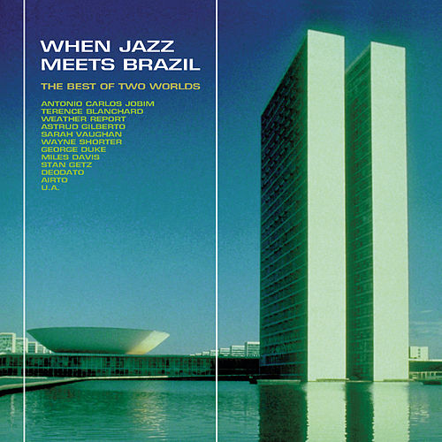 When Jazz Meets Brazil - The Best Of Two Worlds by Various Artists