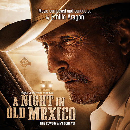 A Night In Old Mexico (Original Motion Picture Soundtrack) de Emilio Aragón