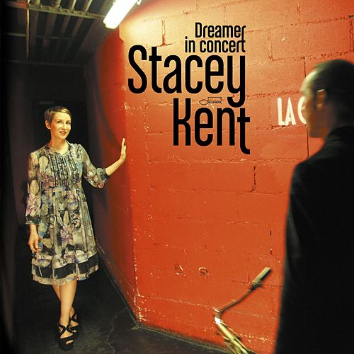 Dreamer in Concert by Stacey Kent