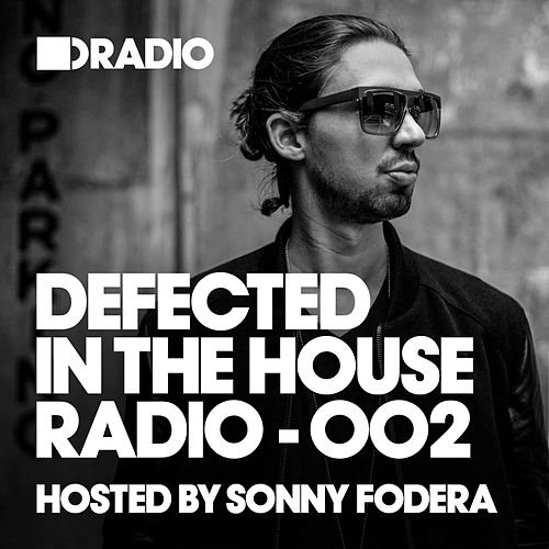 Defected In The House Radio Show: Episode 002 (hosted by Sonny Fodera) von Defected Radio