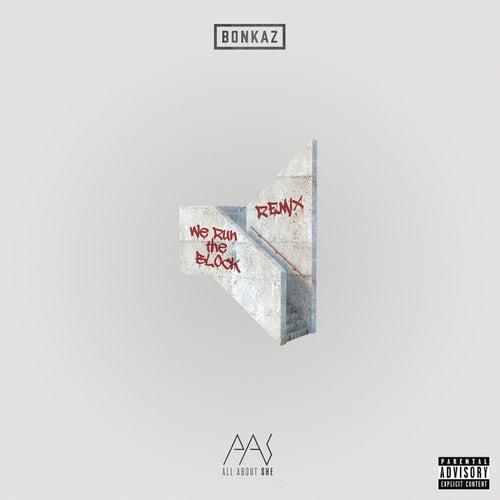 We Run the Block (All About She Remix) de Bonkaz