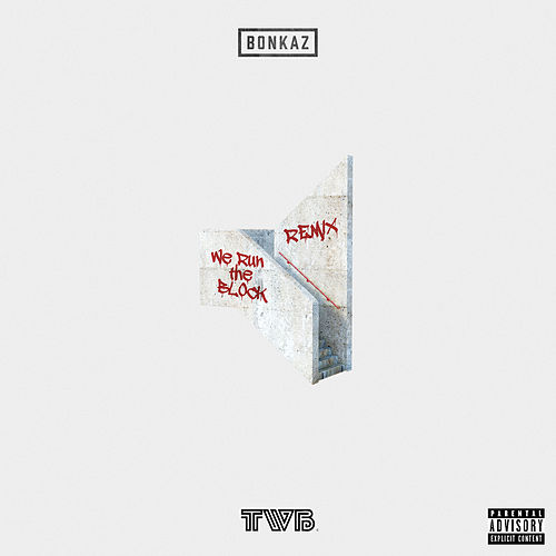 We Run the Block (The Writer's Block Remix) by Bonkaz