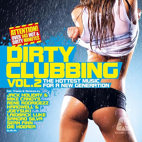 Dirty Clubbing, Vol. 2 (The Hottest Music for a New Generation) von Various Artists
