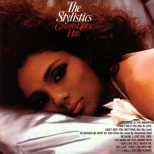 The Stylistics Greatest Love Hits by The Stylistics