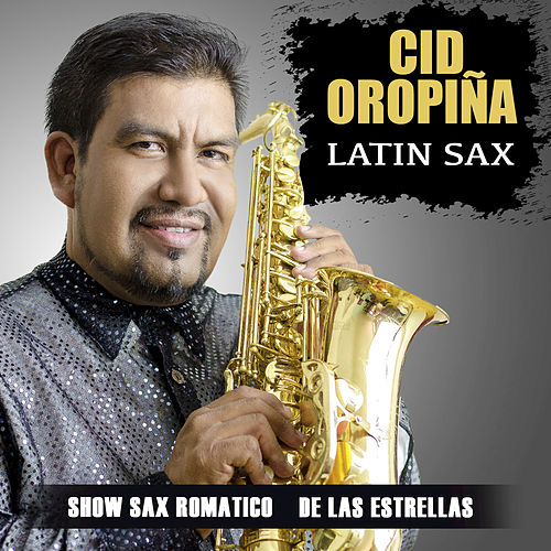 Latin Sax van Cid Oropiña