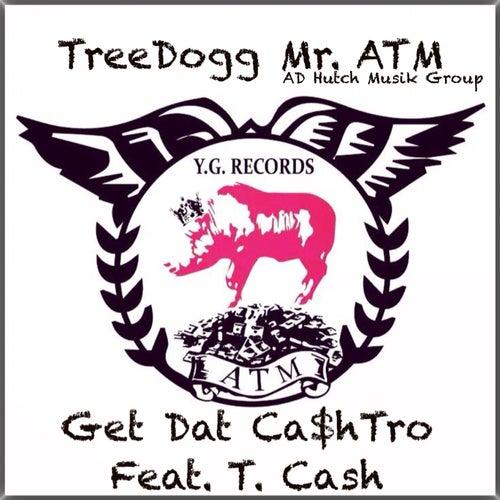 Get Dat Ca$hTro de TreeDogg Mr. ATM