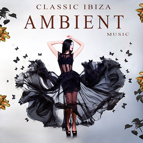 Classic Ibiza Ambient Music von Various Artists