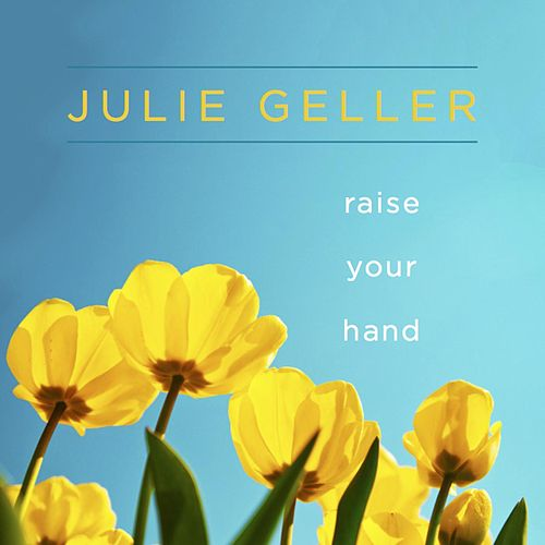 Raise Your Hand by Julie Geller