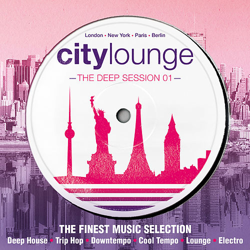 City Lounge - The Deep Session (The Finest Music Selection: Deep House, Trip Hop, Downtempo, Cool Tempo, Lounge, Electro) de Various Artists