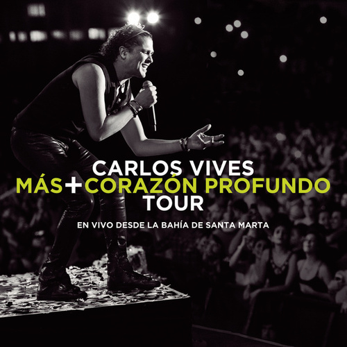 Más + Corazón Profundo Tour: En Vivo Desde la Bahía de Santa Marta by Carlos Vives