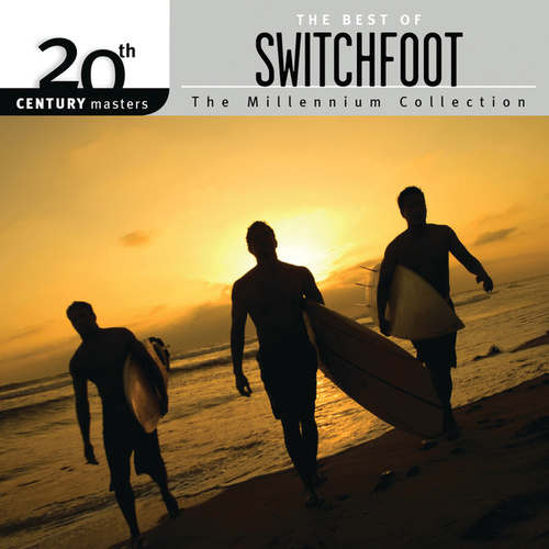 20th Century Masters - The Millennium Collection: The Best Of Switchfoot de Switchfoot