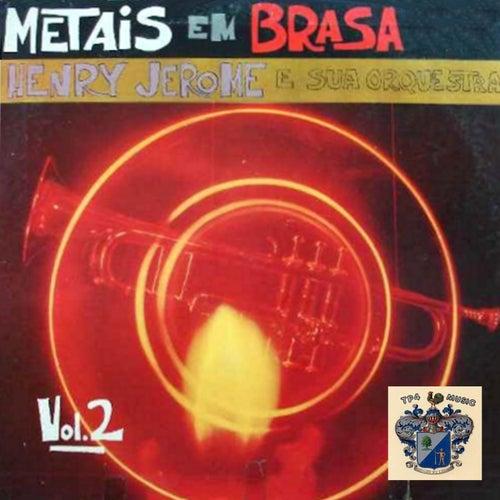 Metais em Brasa Vol 2 by Henry Jerome