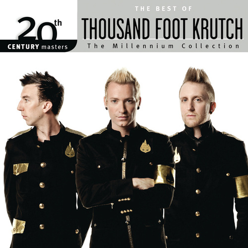 20th Century Masters - The Millennium Collection: The Best Of Thousand Foot Krutch by Thousand Foot Krutch