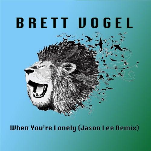 When You're Lonely (Jason Lee Remix) de Brett Vogel