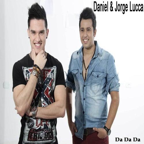 Da Da Da by Daniel & Jorge Lucca