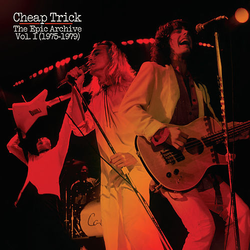 The Epic Archive Vol. 1 (1975-1979) by Cheap Trick