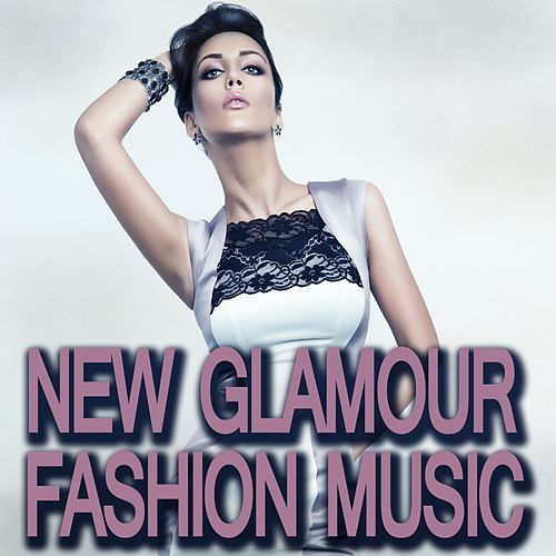 New Glamour Fashion Music von Various Artists