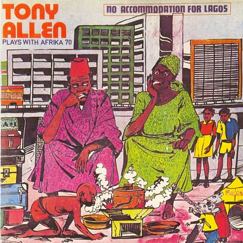 No Accommodation For Lagos , No Discrimination de Tony Allen