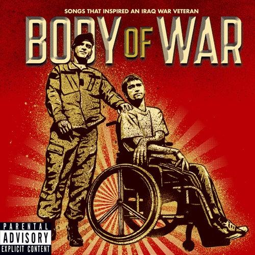 Body Of War: Songs That Inspired An Iraq War Veteran by Various Artists