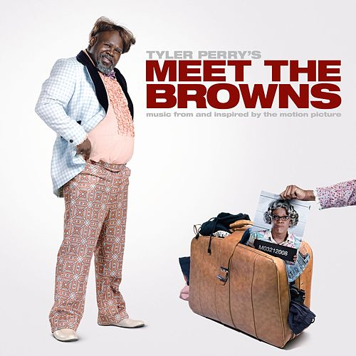 Music From And Inspired By The Motion Picture Tyler Perry's 'Meet The Browns' by Various Artists