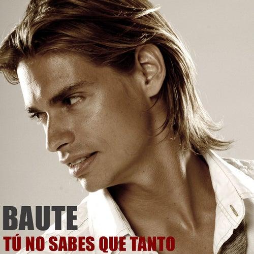 Tu No Sabes Que Tanto de Carlos Baute