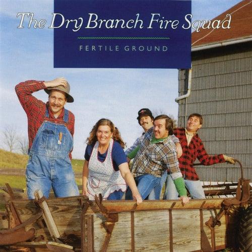 Fertile Ground von The Dry Branch Fire Squad