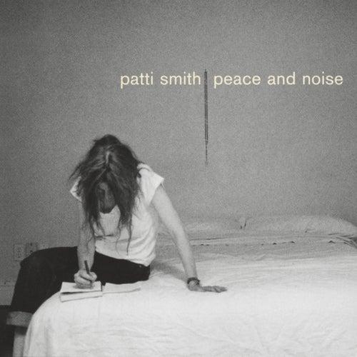 Peace And Noise von Patti Smith