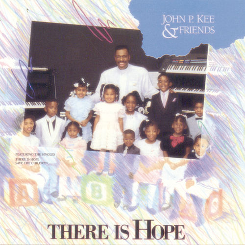 There Is Hope by John P. Kee