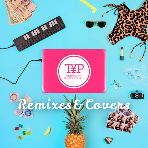 Remixes & Covers by Young Professionals