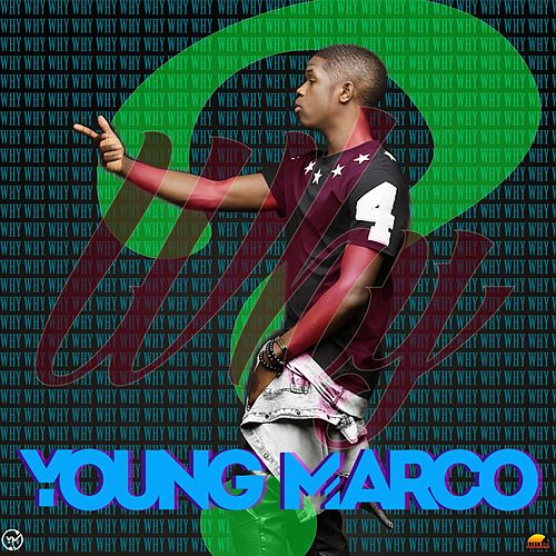 Why by Young Marco